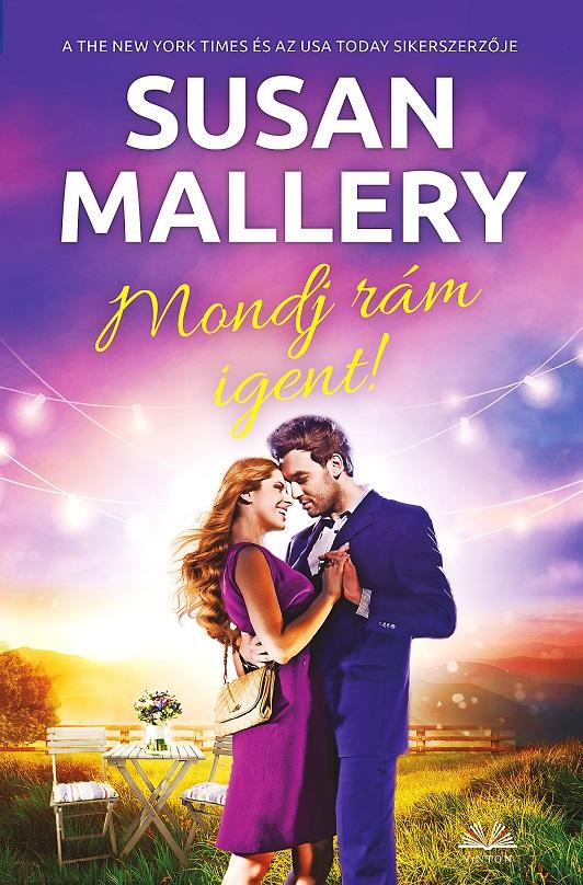 Susan Mallery - Mondj rám igent