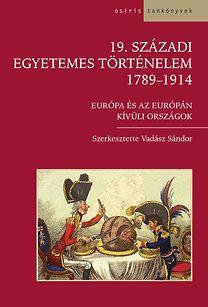 VADÁSZ SÁNDOR - 19. századi egyetemes történelem 1789-1914