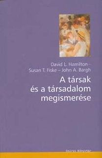 Susan T. Fiske - A társak és a társadalom megismerése