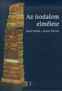 René Wellek - Az irodalom elmélete