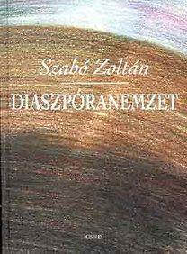 SZABÓ ZOLTÁN - Diaszpóranemzet