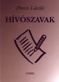 Perecz László - Hívószavak