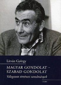 LITVÁN GYÖRGY - Magyar gondolat - szabad gondolat