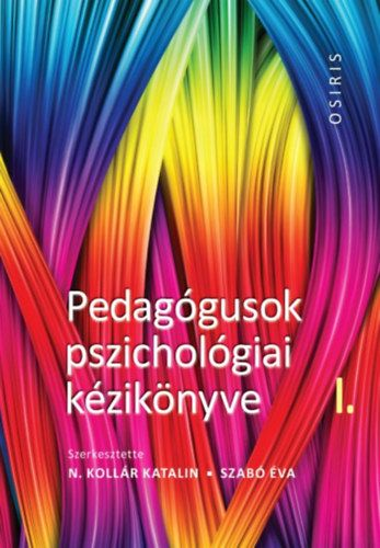 Szabó Éva - Pedagógusok pszichológiai kézikönyve 1-3.