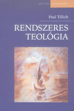 Paul Tillich - Rendszeres teológia