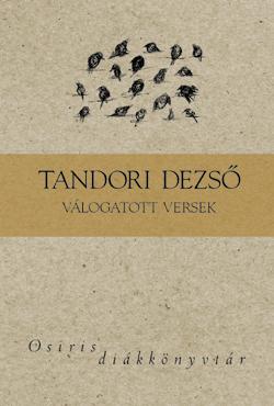 Tandori Dezső - Tandori Dezső: Válogatott versek