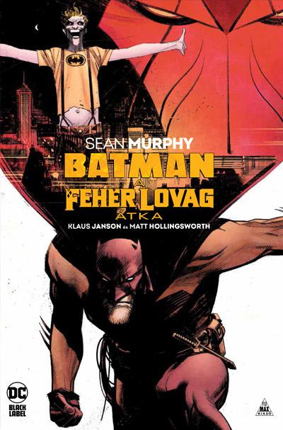 Batman - A Fehér Lovag átka
