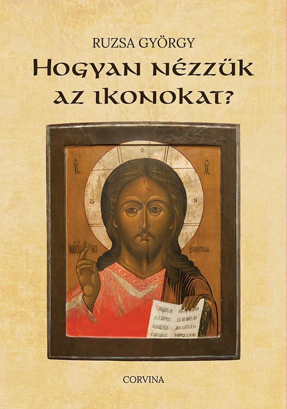 Ruzsa György - Hogyan nézzük az ikonokat?
