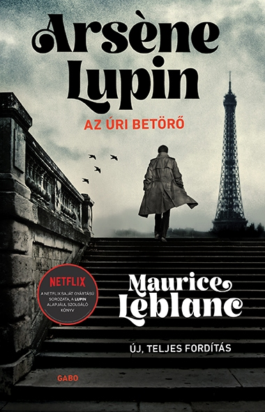 Maurice Leblanc - Arsène Lupin, az úri betörő