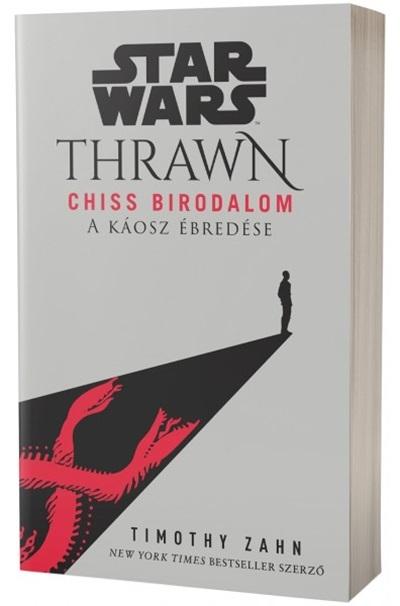 Timothy Zahn - Star Wars: Thrawn - Chiss Birodalom - A káosz ébredése