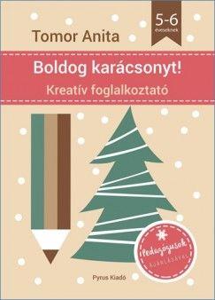 Tomor Anita - Boldog Karácsonyt! Kreatív foglalkoztató 5-6 éveseknek