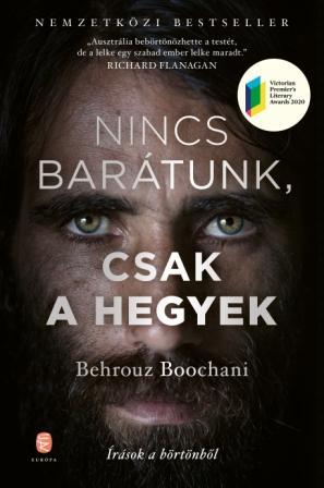 Behrouz Boochani - Nincs barátunk, csak a hegyek