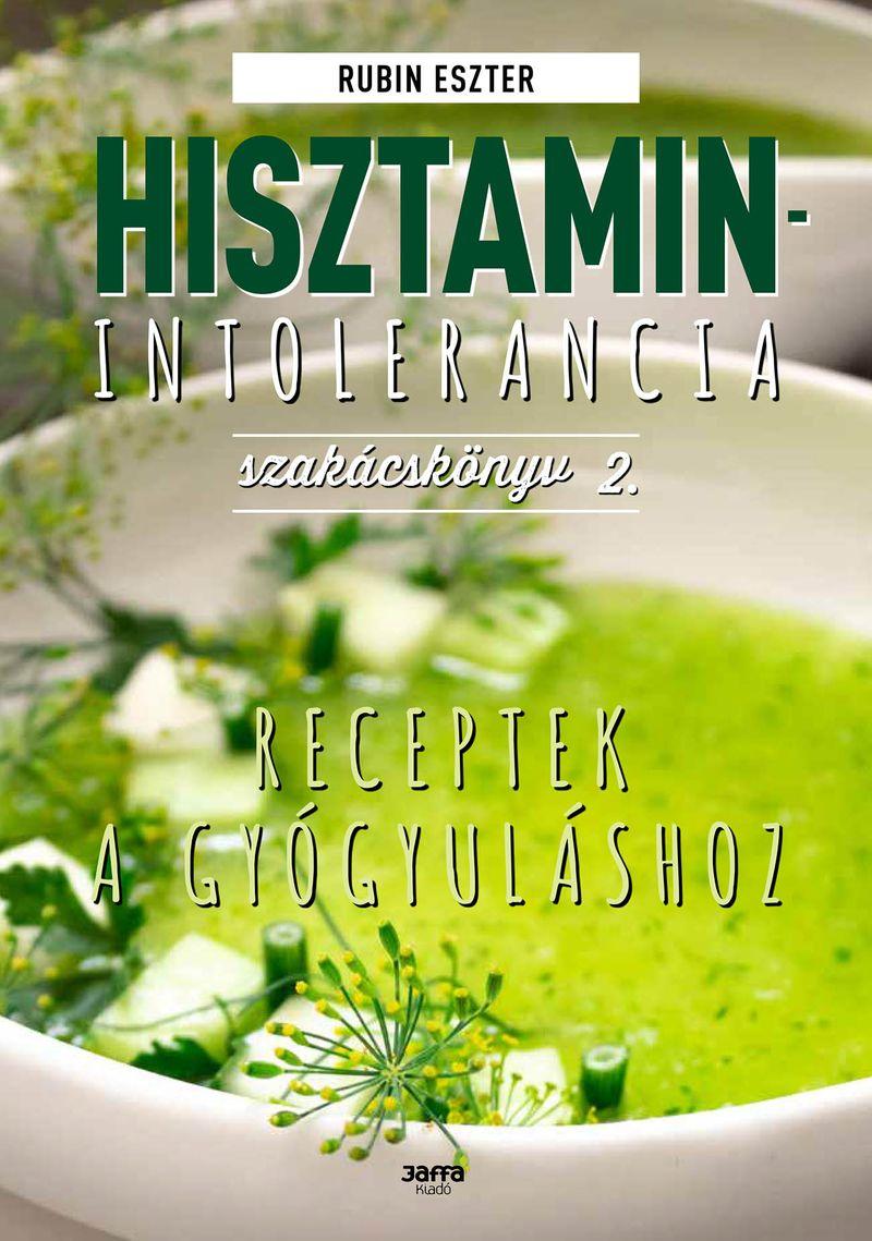 Rubin Eszter - Hisztaminintolerancia szakácskönyv 2.