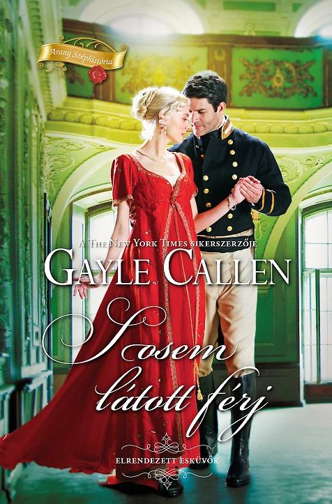 Gayle Callen - Sosem látott férj