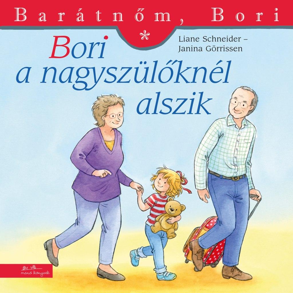 Liane Schneider - Bori a nagyszülőknél alszik - Barátnőm, Bori