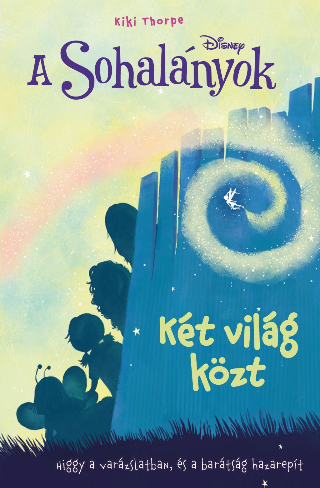 Kiki Thorpe - Disney - A Sohalányok 2. - Két világ közt