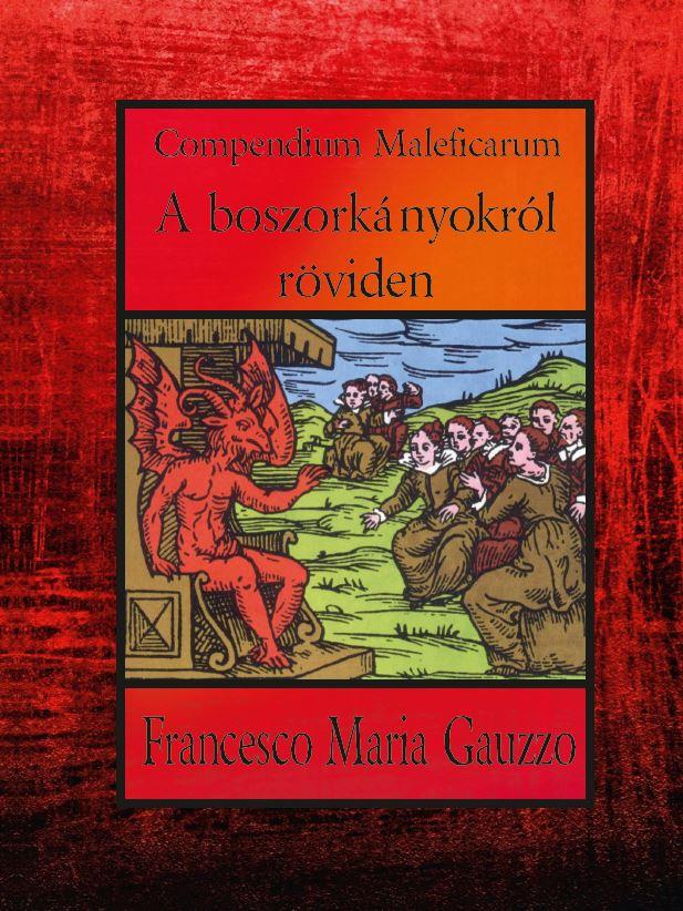 Francesco Maria Gauzzo - Compendium Maleficarum