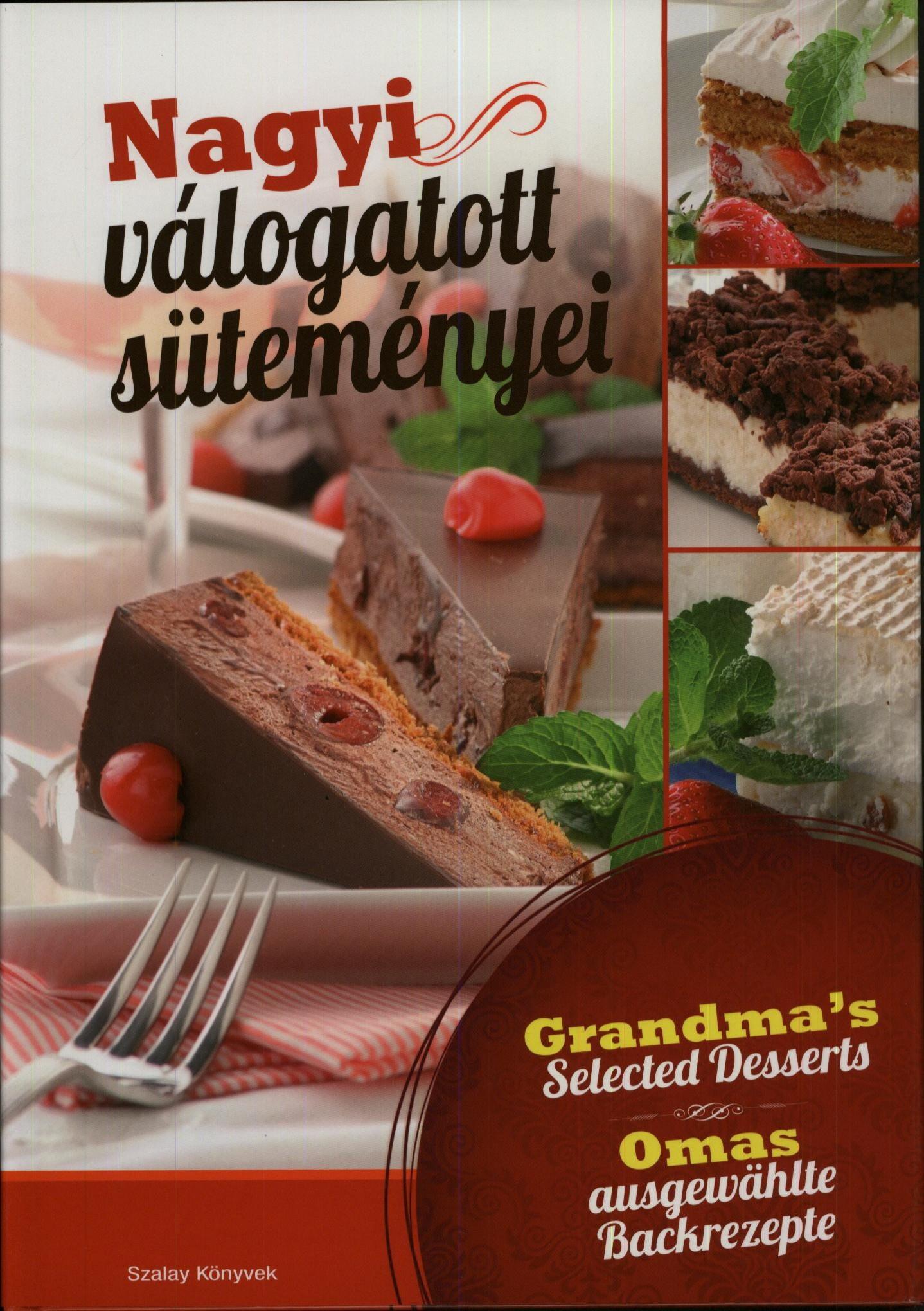 Orosné Galaczi Edit - Nagyi válogatott süteményei