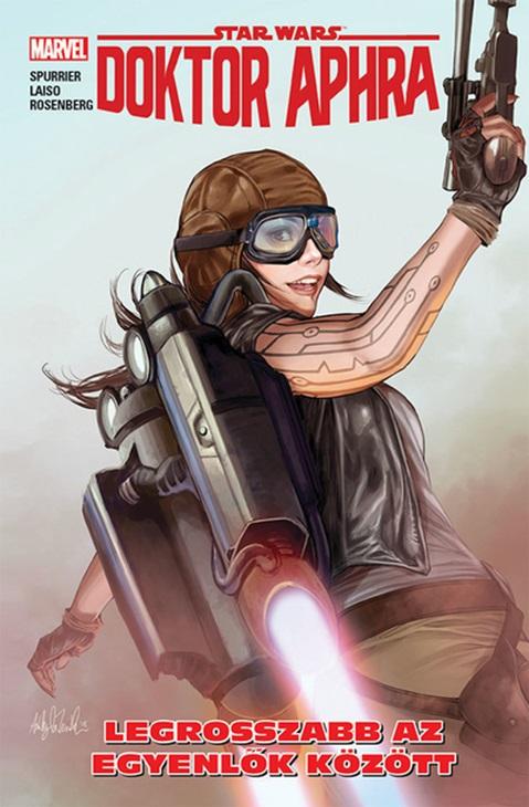 Simon Spurrier - Star Wars: Doktor Aphra - Legrosszabb az egyenlők között - képregény