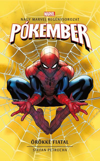 Stefan Petrucha - Marvel: Pókember - Örökké fiatal