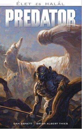 Dan Abnett - Predator: Élet és Halál