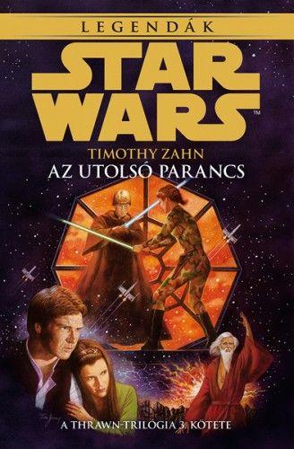 Timothy Zahn - Star Wars: Az utolsó parancs - Thrawn-trilógia 3.