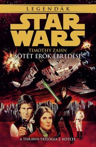 Timothy Zahn - Star Wars: Sötét erők ébredése - Thrawn-trilógia 2.