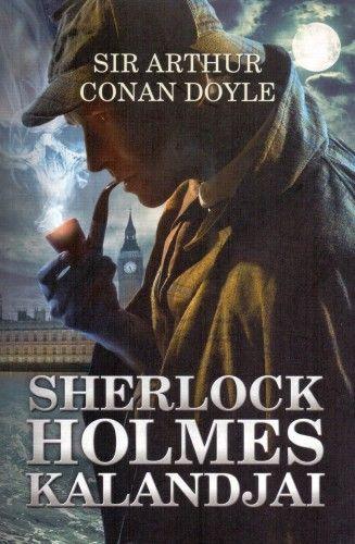 Sir Arthur Conan Doyle - Sherlock Holmes kalandjai