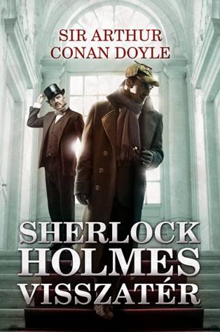 Sir Arthur Conan Doyle - Sherlock Holmes visszatér