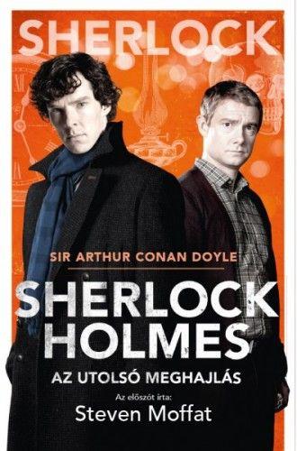 Sir Arthur Conan Doyle - Sherlock Holmes: Az utolsó meghajlás - BBC filmes borító