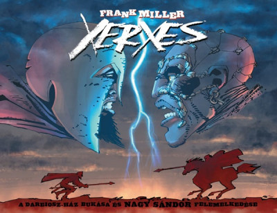 Frank Miller - Xerxes - A Dareiosz-ház bukása és Nagy Sándor felemelkedése