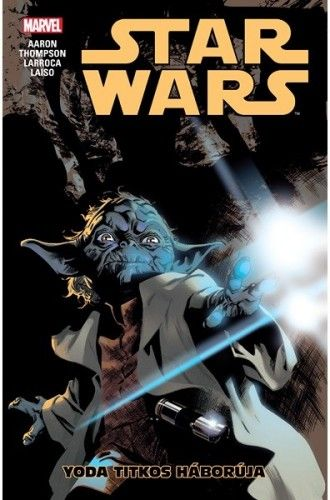 Jason Aaron - Star Wars: Yoda titkos háborúja