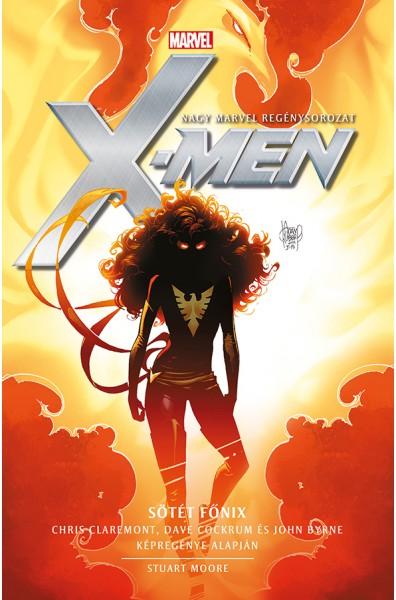 Stuart Moore - X-Men - Sötét Főnix - Marvel regénysorozat