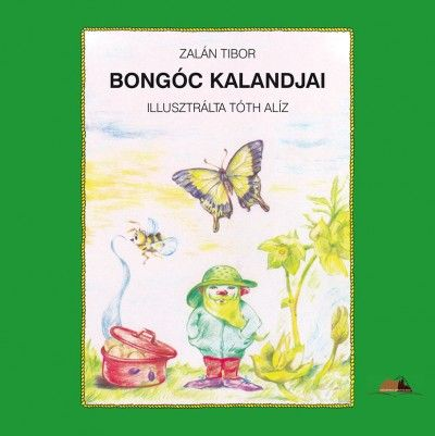 Zalán Tibor - Bongóc kalandjai