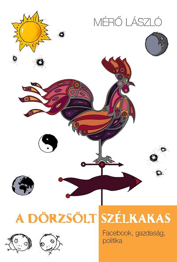 Mérő László - A dörzsölt szélkakas
