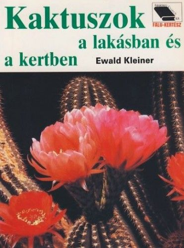 Ewald Kleiner - Kaktuszok a lakásban és a kertben