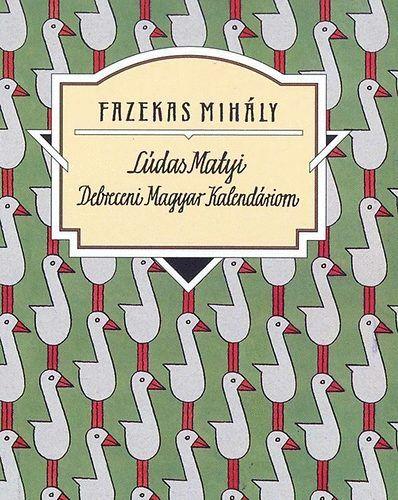 Fazekas Mihály - Lúdas Matyi - Debreceni Magyar Kalendáriom - Talentum diákkönyvtár