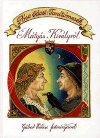 Pósa Lajos - Pósa bácsi: Tanítómesék Mátyás Királyról