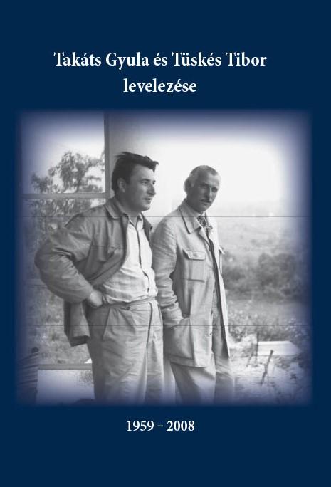 FehérZoltán József - Takáts Gyula és Tüskés Tibor levelezése