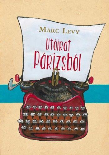 Marc Lévy - Utóirat Párizsból