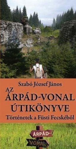 Szabó József - Az Árpád-vonal útikönyve