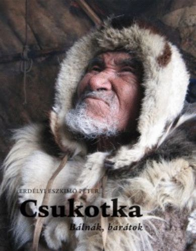 Erdélyi Eszkimó Péter - Csukotka