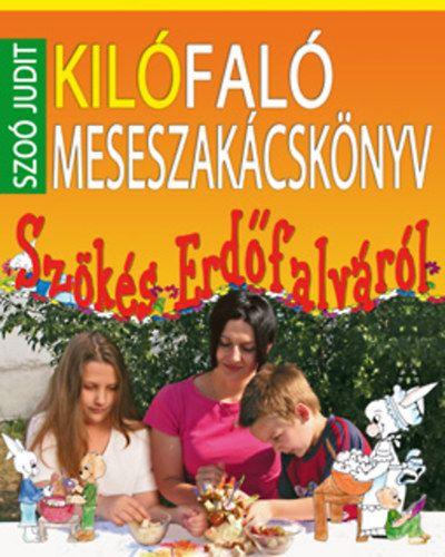 Szoó Judit - Kilófaló meseszakácskönyv