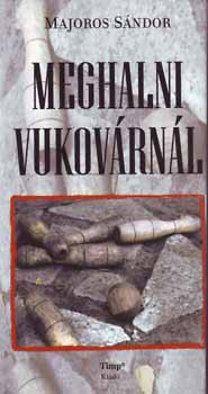 MAJOROS SÁNDOR - Meghalni Vukovárnál