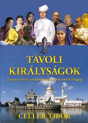 Celler Tibor - Távoli királyságok