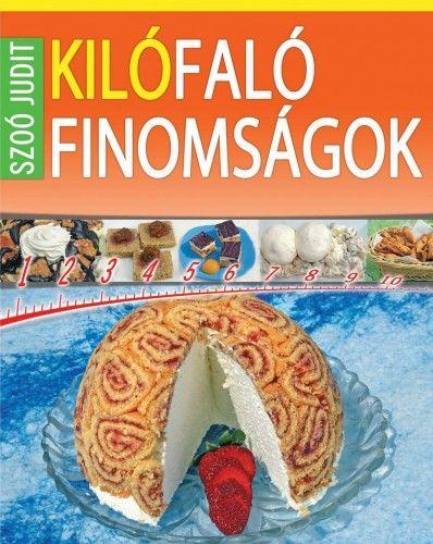 Szoó Judit - Kilófaló finomságok