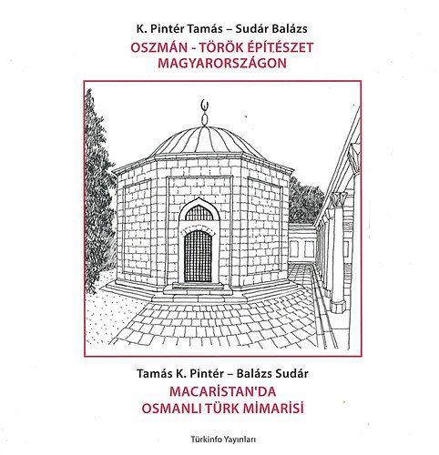Sudár Balázs - Oszmán-Török építészet Magyarországon