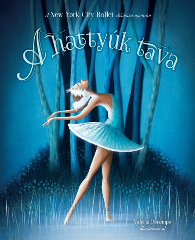 E. T. A. Hoffmann - A hattyúk tava - New York City Ballet