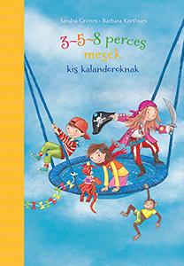 Sandra Grimm - 3-5-8 perces mesék kis kalandoroknak