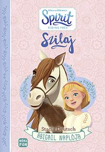 Stacia Deutsch - Szilaj - Abigail naplója
